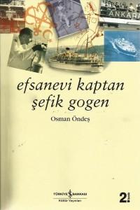 Efsanevi Kaptan Şefik Gogen